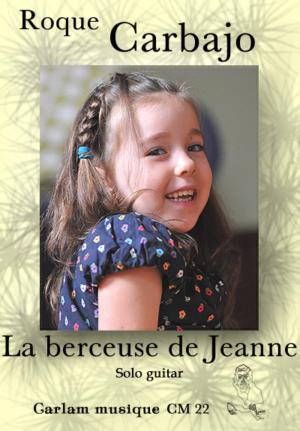La berceuse de Jeanne solo guitar cover